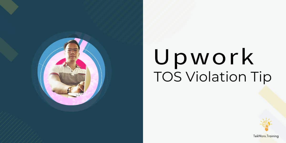 Upwork Terms of Service Violation Tip: Avoid Sharing Contact Information